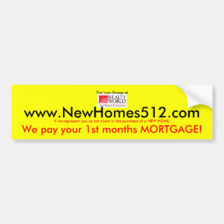 We Pay your 1st Months Mortgage Bumper Sticker