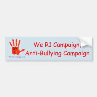 We R1 Campaign, Anti-Bullying Campaign Bumper Sticker