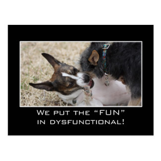 """We really put the """"fun"""" in dysfunctional postcard"""