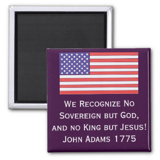 We Recognize No Sovereign but God, and no King but Magnets