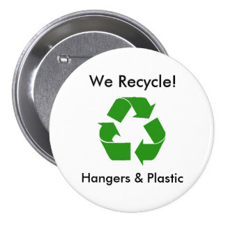 We Recycle!, Hangers & Plastic 7.5 Cm Round Badge