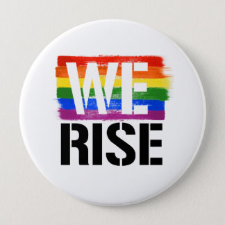 We Rise - LGBTQ Pride -- - LGBTQ Rights -  10 Cm Round Badge