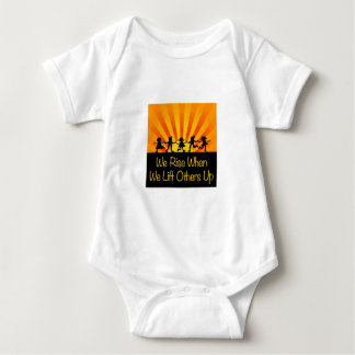 We Rise When We Lift Others Up Baby Bodysuit