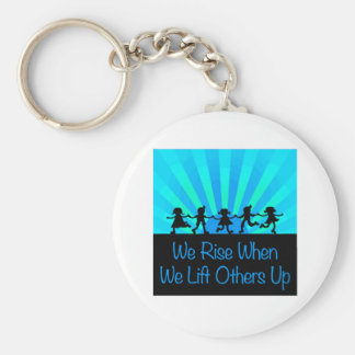 We Rise When We Lift Others Up Key Ring