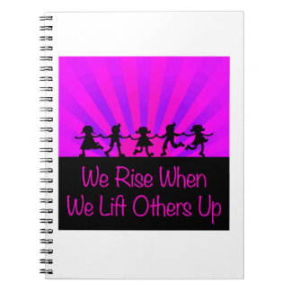 We Rise When We Lift Others Up Notebook