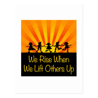 We Rise When We Lift Others Up Postcard