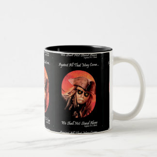 We Shall Not Stand Alone Coffee Mug
