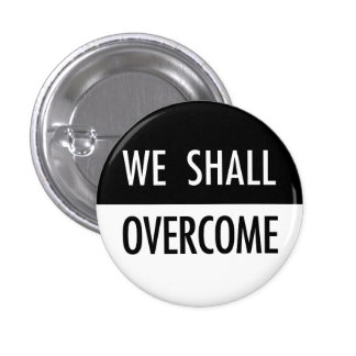 We Shall Overcome 3 Cm Round Badge
