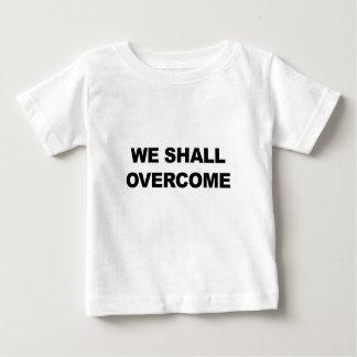 WE SHALL OVERCOME BABY T-Shirt