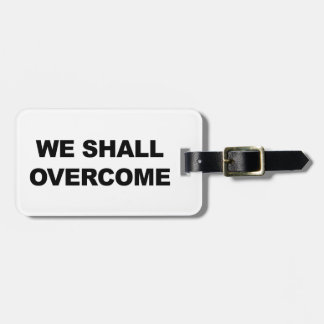 WE SHALL OVERCOME BAG TAG