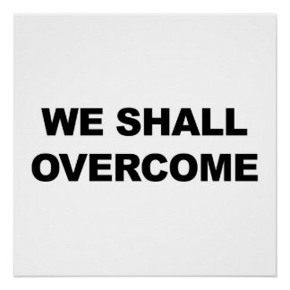 We Shall Overcome Poster