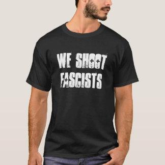 We Shoot Fascists T-Shirt