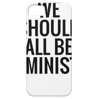 WE SHOULD ALL BE FEMINISTS iPhone 5 CASES