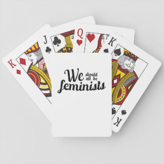 We should all be feminists Strong Female Girls Playing Cards