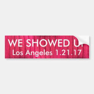 We Showed Up Los Angeles Bumper Sticker