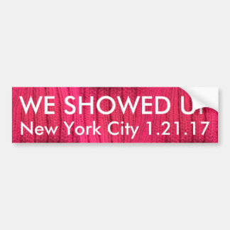 We Showed Up New York City Bumper Sticker