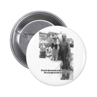 We Sorely Miss You - Boat Captain and Dog Pinback Button