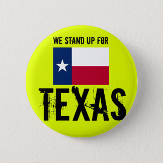 We stand up fpr texas 6 cm round badge