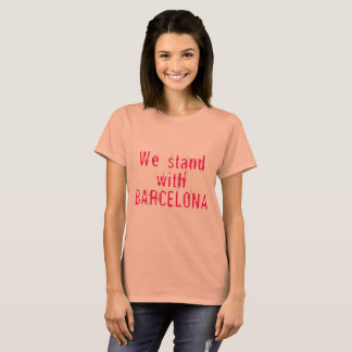 We stand with Barcelona T-Shirt