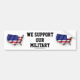 WE SUPPORT OUR MILITARY BUMPER STICKER