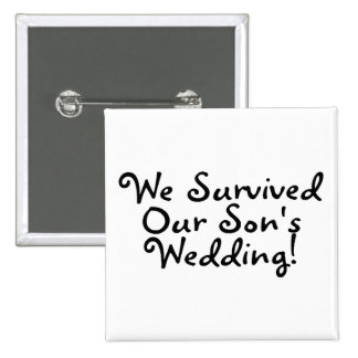 We Survived Our Sons Wedding (Black) 15 Cm Square Badge