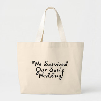 We Survived Our Sons Wedding Large Tote Bag