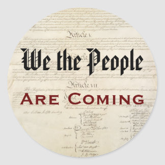 We the People Are Coming Classic Round Sticker