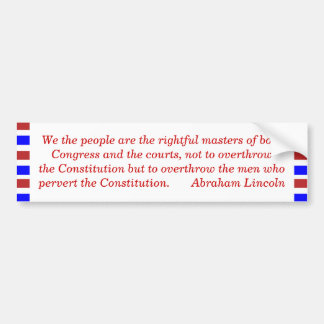 We the people are the rightful masters of both ... bumper sticker