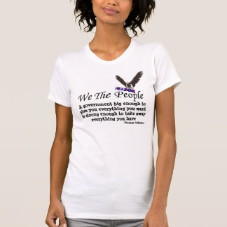 We The People Big Government Political T-Shirt
