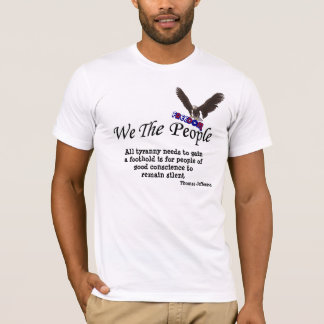 We The People Government Tyranny Political T-Shirt
