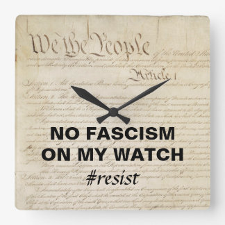 We the People No Fascism on My Watch Square Wall Clock