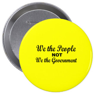 We the people not we the government pinback buttons