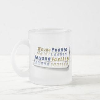 ~ We The People,,* Simply Demand Justice* Frosted Glass Mug