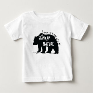 We the people stand up for nature - bear baby T-Shirt