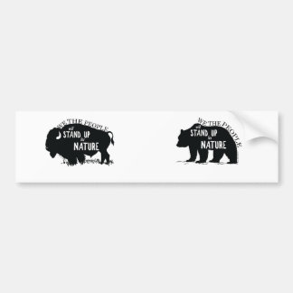 We the people stand up for nature - bear bumper sticker