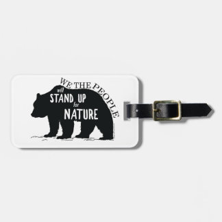 We the people stand up for nature - bear luggage tag