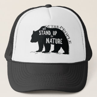 We the people stand up for nature - bear trucker hat