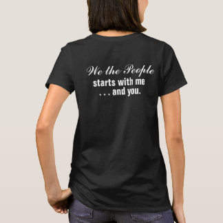 We the People Starts with Me and You Non-Partisan T-Shirt