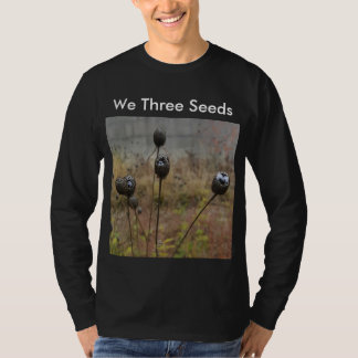 We Three Seeds T-Shirt
