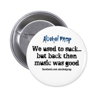 we used to suck pinback buttons