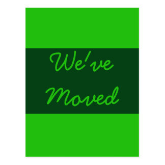 We ve Moved green Post Cards