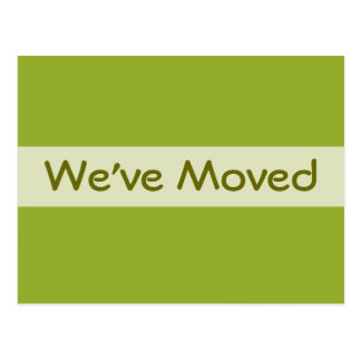 We ve Moved Olive Green Post Cards
