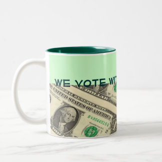 we vote with our money mug