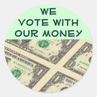 we vote with our money stickers round sticker