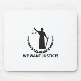 We Want Justice Mouse Pad