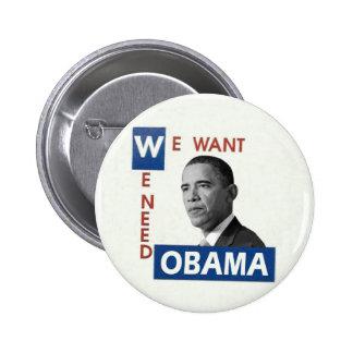 We Want Obama 6 Cm Round Badge