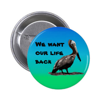 We Want Our Life Back 6 Cm Round Badge