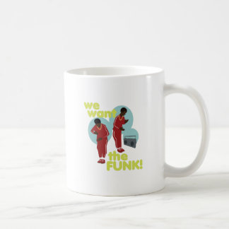 We Want The Funk Coffee Mug