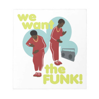 We Want The Funk Notepad