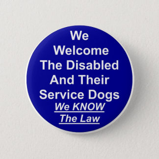 We Welcome Service Dog 6 Cm Round Badge